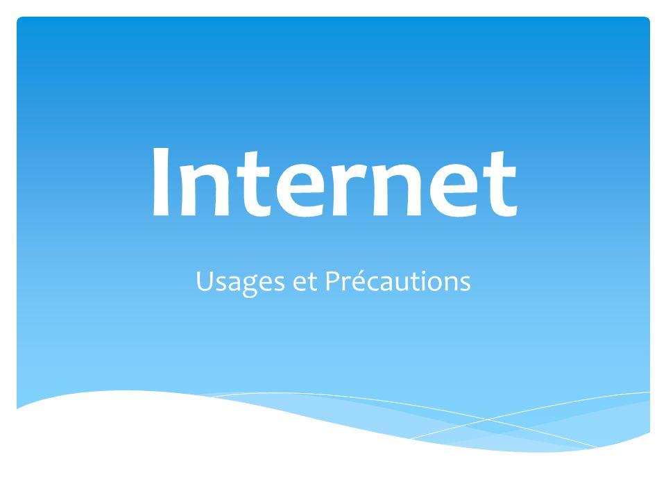 Internet Usages et Précautions