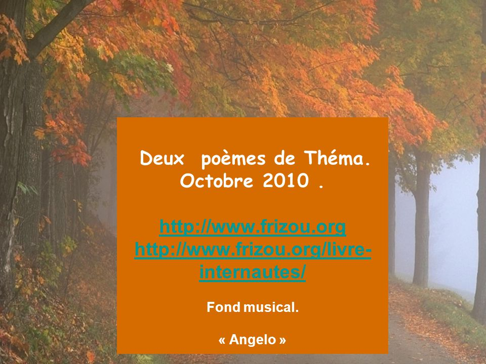 Deux poèmes de Théma.Octobre 2010.