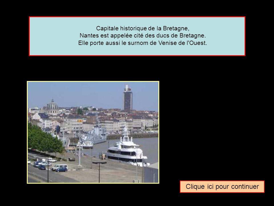 Quel surnom donne-t-on parfois à la ville de … Nantes La cité des ducs de France La cité des ducs de Pays de Loire La cité des ducs de Bretagne