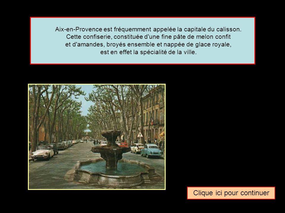 Clique ici pour continuer Aix-en-Provence est fréquemment appelée la capitale du calisson.