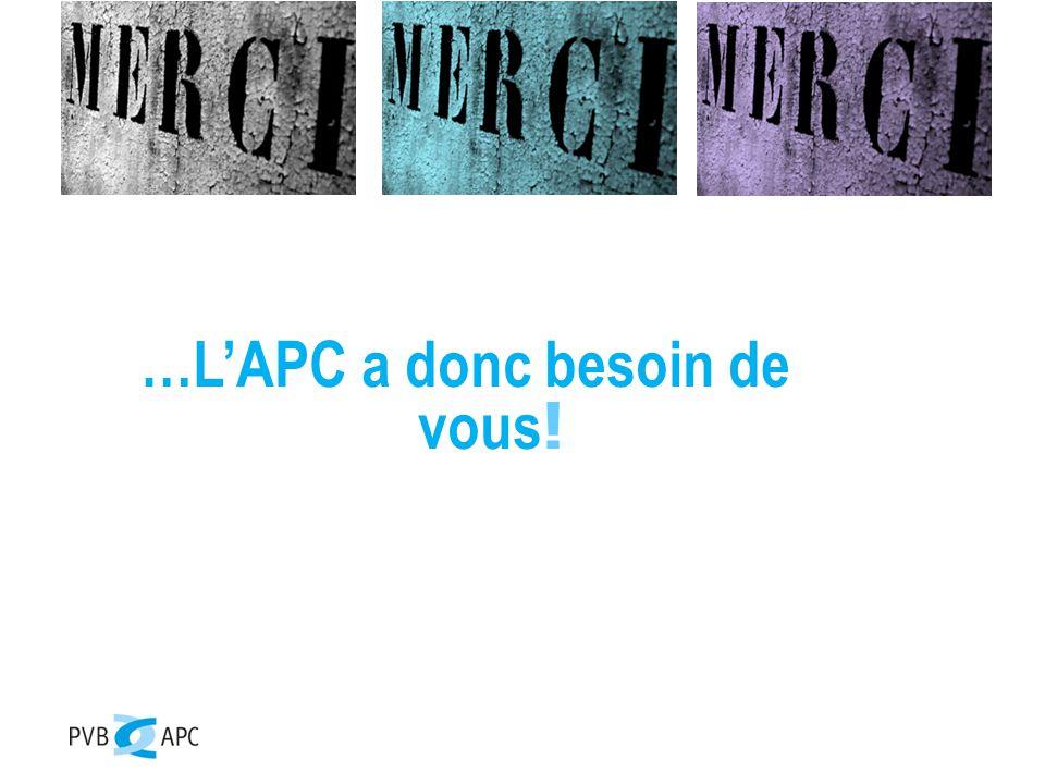 …L'APC a donc besoin de vous !