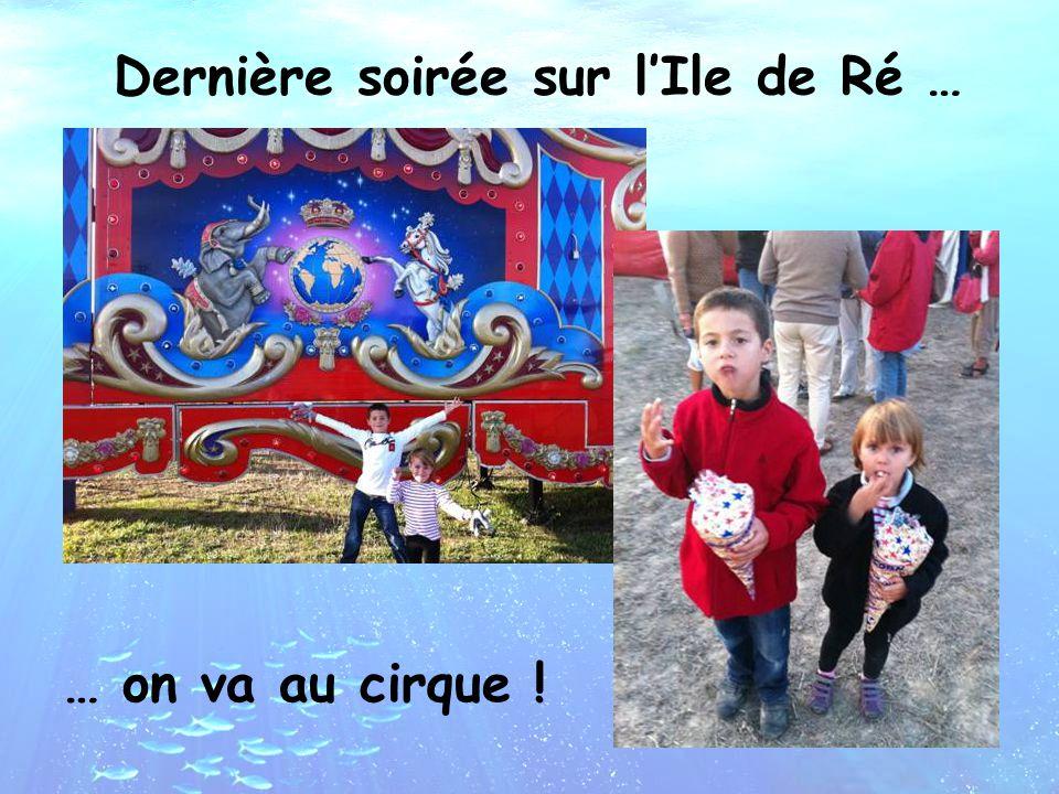 Dernière soirée sur l'Ile de Ré … … on va au cirque !
