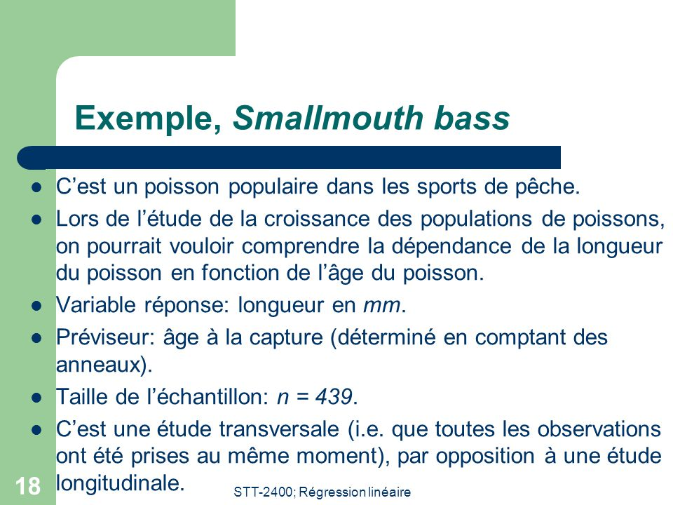 STT-2400; Régression linéaire 18 Exemple, Smallmouth bass  C'est un poisson populaire dans les sports de pêche.