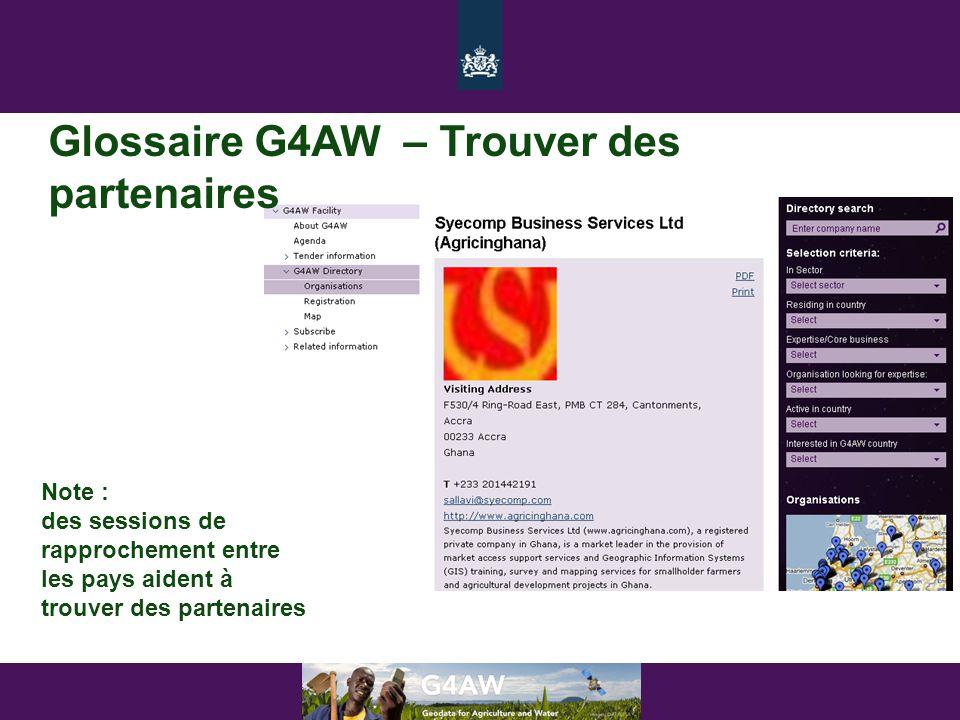 Glossaire G4AW – Trouver des partenaires Note : des sessions de rapprochement entre les pays aident à trouver des partenaires