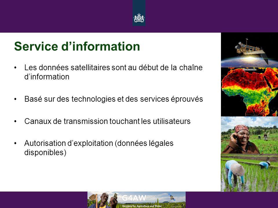 Service d'information •Les données satellitaires sont au début de la chaîne d'information •Basé sur des technologies et des services éprouvés •Canaux de transmission touchant les utilisateurs •Autorisation d'exploitation (données légales disponibles)