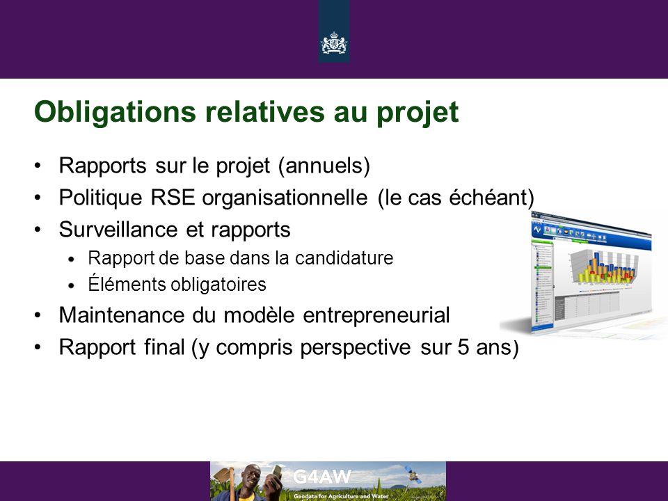 Obligations relatives au projet •Rapports sur le projet (annuels) •Politique RSE organisationnelle (le cas échéant) •Surveillance et rapports Rapport