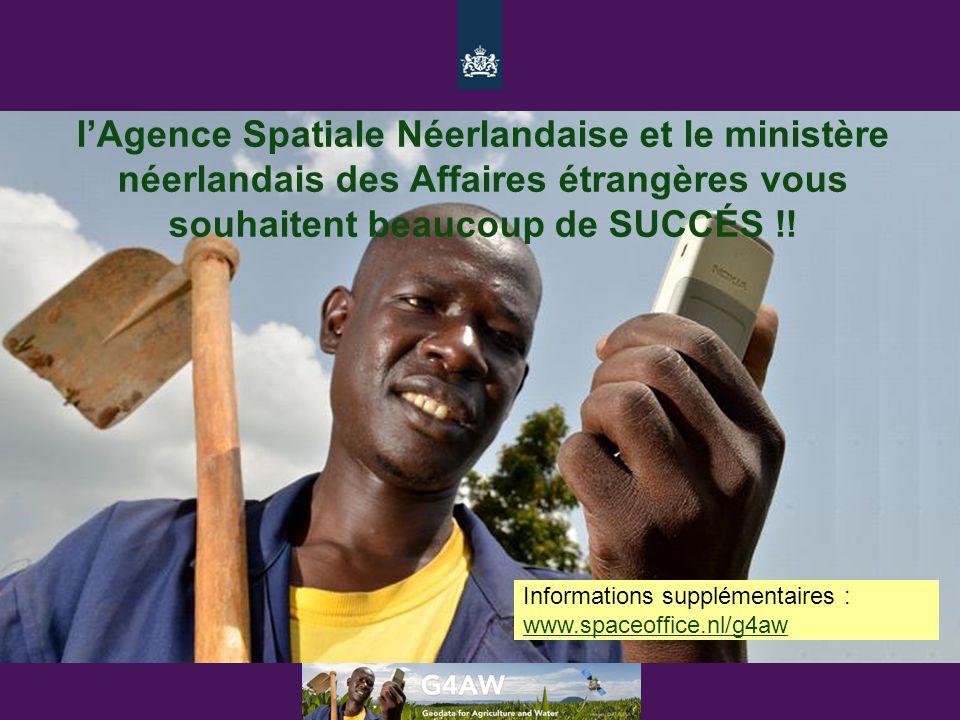 l'Agence Spatiale Néerlandaise et le ministère néerlandais des Affaires étrangères vous souhaitent beaucoup de SUCCÉS !! Informations supplémentaires