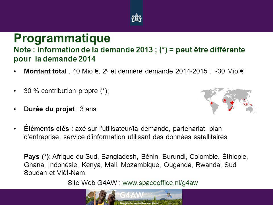 Programmatique Note : information de la demande 2013 ; (*) = peut être différente pour la demande 2014 •Montant total : 40 Mio €, 2 e et dernière dema