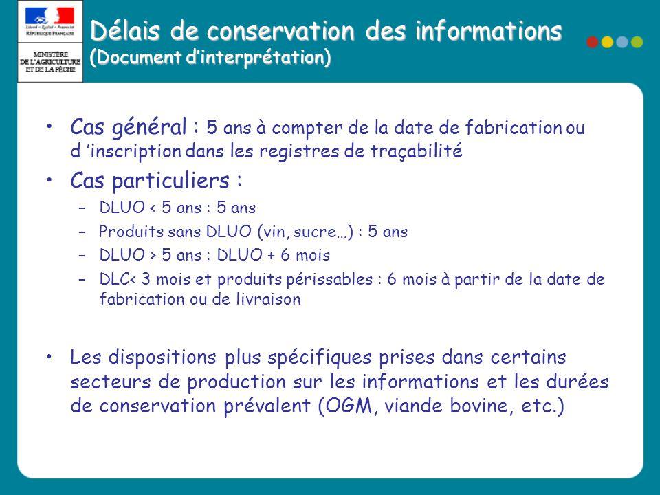 Délais de conservation des informations (Document d'interprétation) •Cas général : 5 ans à compter de la date de fabrication ou d 'inscription dans le