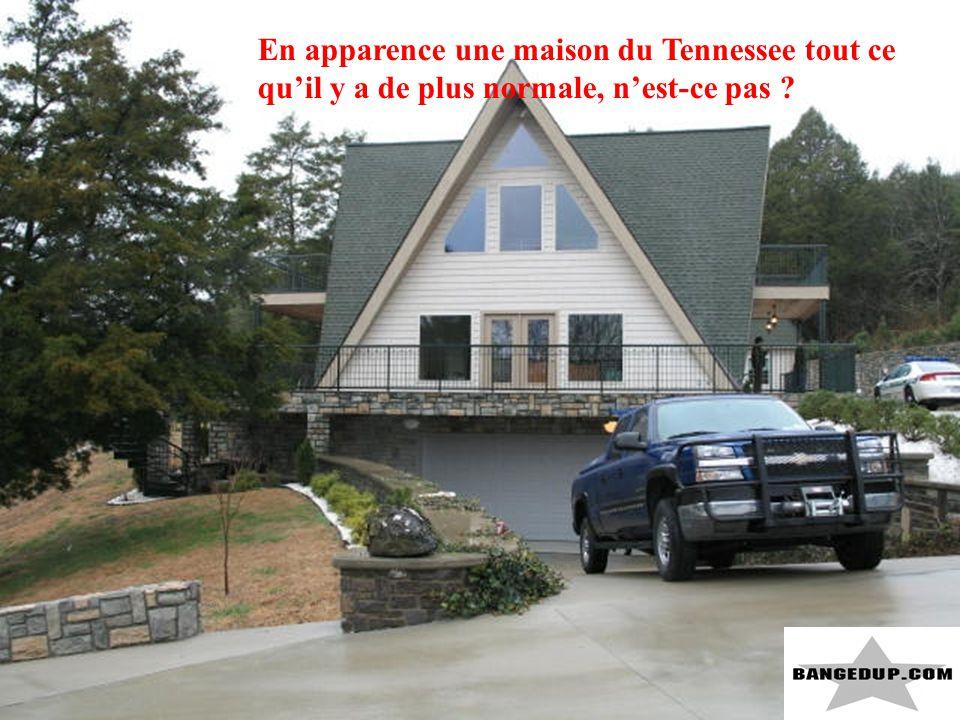 En apparence une maison du Tennessee tout ce qu'il y a de plus normale, n'est-ce pas ?
