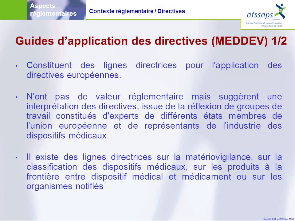 Version 1.01 – Octobre 2005 Guides d'application des directives (MEDDEV) 1/2 • Constituent des lignes directrices pour l'application des directives eu