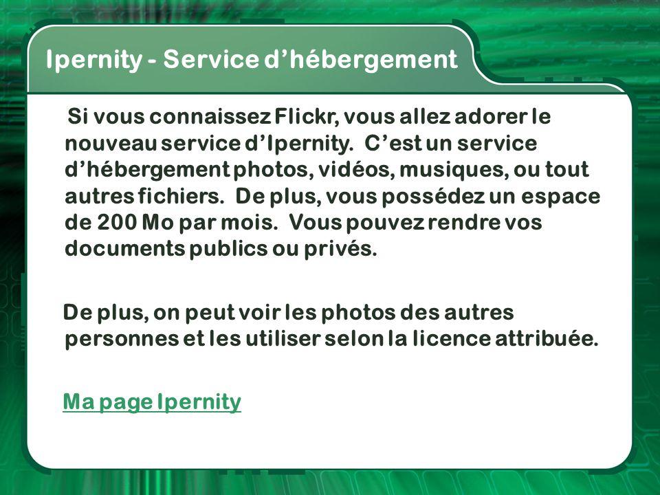 Ipernity - Service d'hébergement Si vous connaissez Flickr, vous allez adorer le nouveau service d'Ipernity. C'est un service d'hébergement photos, vi