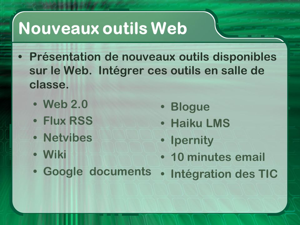 Voici quelques liens intéressants concernant le Web 2.0: •Techcrunch français: Blogue sur les nouvelle tendances 2.0Techcrunch •45 applications Web 2.0 en français45 applications Web 2.0 •Go to Web 2.0: Applications Web 2.0 anglaisesGo to Web 2.0 •Zamzar: Conversion de documentsZamzar •Ajax 13: Suite bureautique ressemblant à Microsoft OfficeAjax 13 Informations Web 2.0