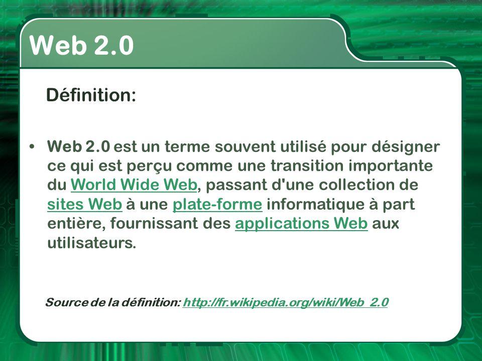 Web 2.0 Définition: •Web 2.0 est un terme souvent utilisé pour désigner ce qui est perçu comme une transition importante du World Wide Web, passant d'