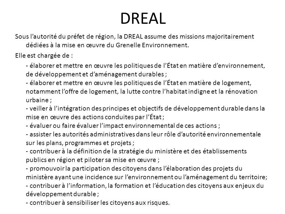 DREAL Sous l'autorité du préfet de région, la DREAL assume des missions majoritairement dédiées à la mise en œuvre du Grenelle Environnement. Elle est