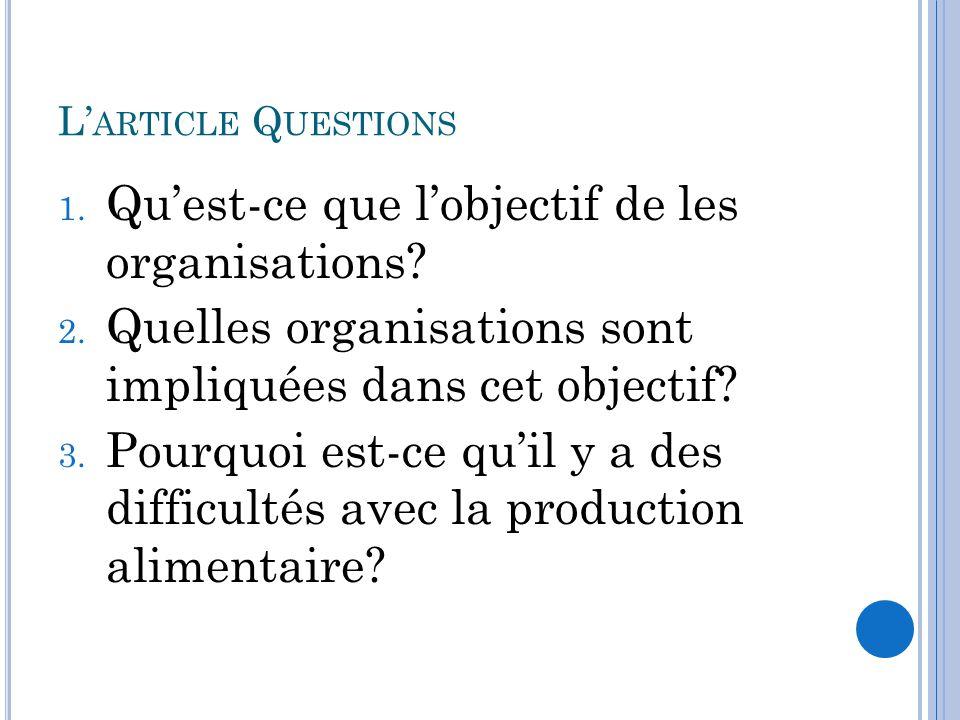L' ARTICLE Q UESTIONS 1.Qu'est-ce que l'objectif de les organisations.