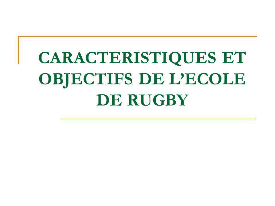 CARACTERISTIQUES ET OBJECTIFS DE L'ECOLE DE RUGBY