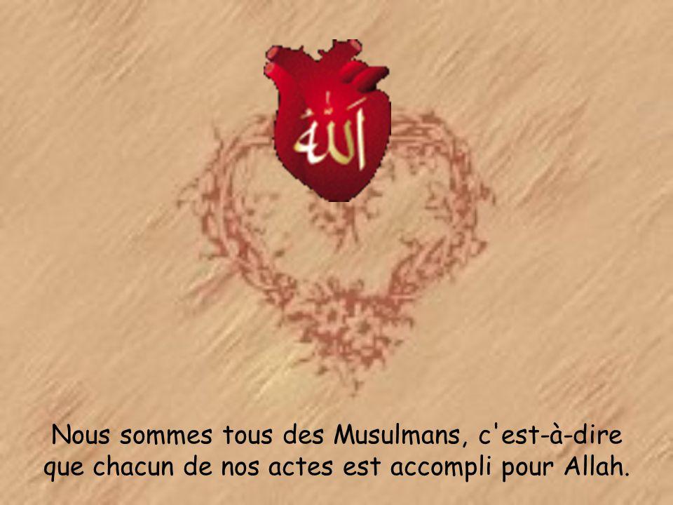 Allah nous dit que tous les Musulmans sont des frères et que nous devons prendre soin les uns des autres.