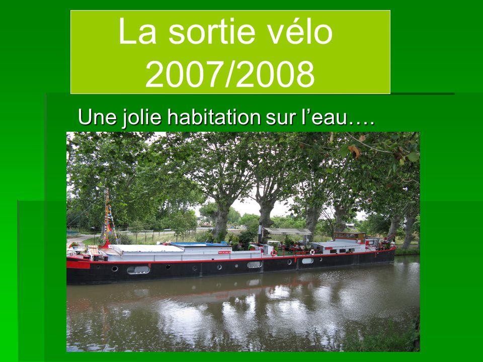 Une jolie habitation sur l'eau…. La sortie vélo 2007/2008
