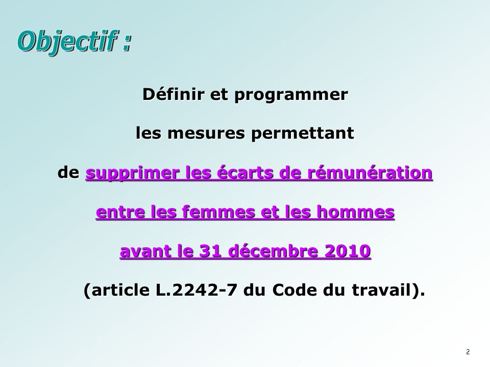 Définir et programmer les mesures permettant de supprimer les écarts de rémunération entre les femmes et les hommes avant le 31 décembre 2010 (article