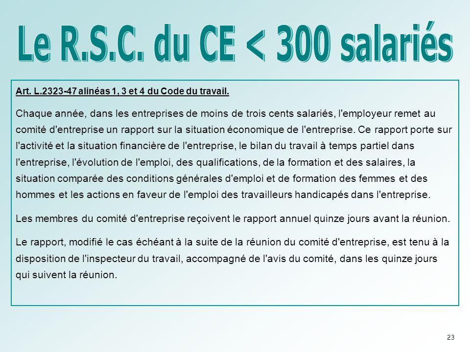 Art. L.2323-47 alinéas 1, 3 et 4 du Code du travail. Chaque année, dans les entreprises de moins de trois cents salariés, l'employeur remet au comité