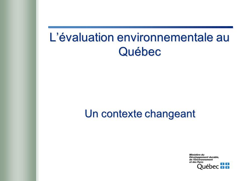 L'évaluation environnementale au Québec Un contexte changeant