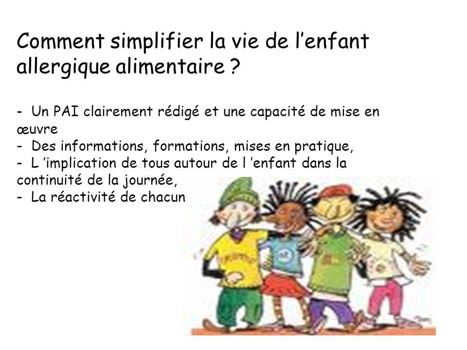 Comment simplifier la vie de l'enfant allergique alimentaire ? - Un PAI clairement rédigé et une capacité de mise en œuvre - Des informations, formati