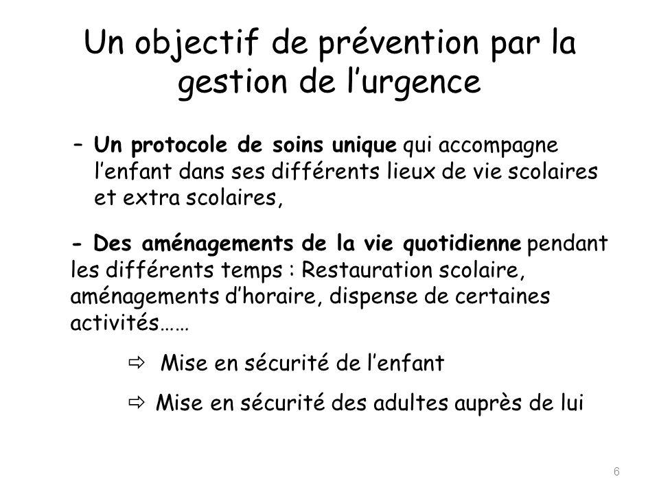 Un objectif de prévention par la gestion de l'urgence 6 –Un protocole de soins unique qui accompagne l'enfant dans ses différents lieux de vie scolair