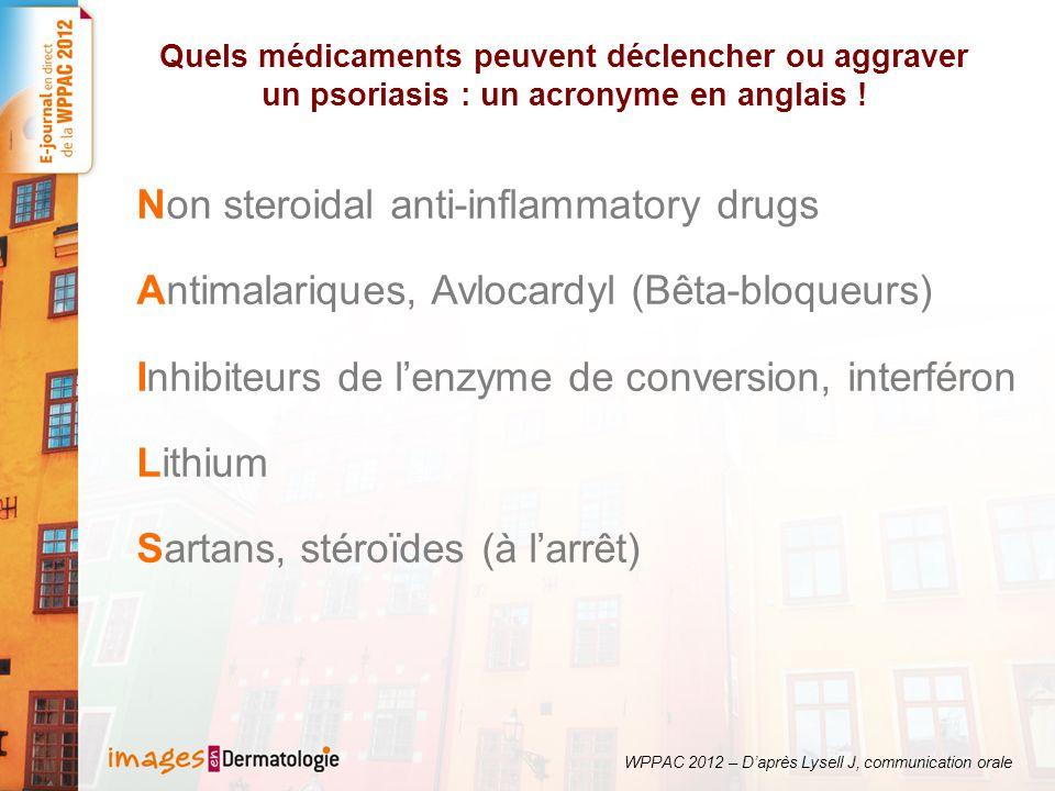 Quels médicaments peuvent déclencher ou aggraver un psoriasis : un acronyme en anglais ! Non steroidal anti-inflammatory drugs Antimalariques, Avlocar