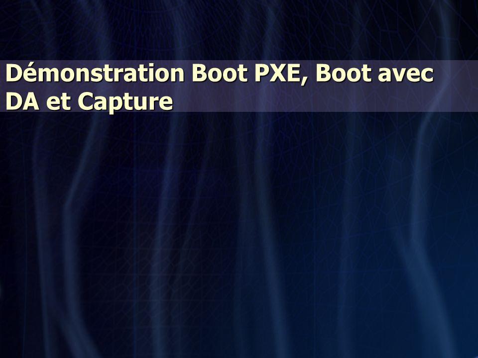 Démonstration Boot PXE, Boot avec DA et Capture