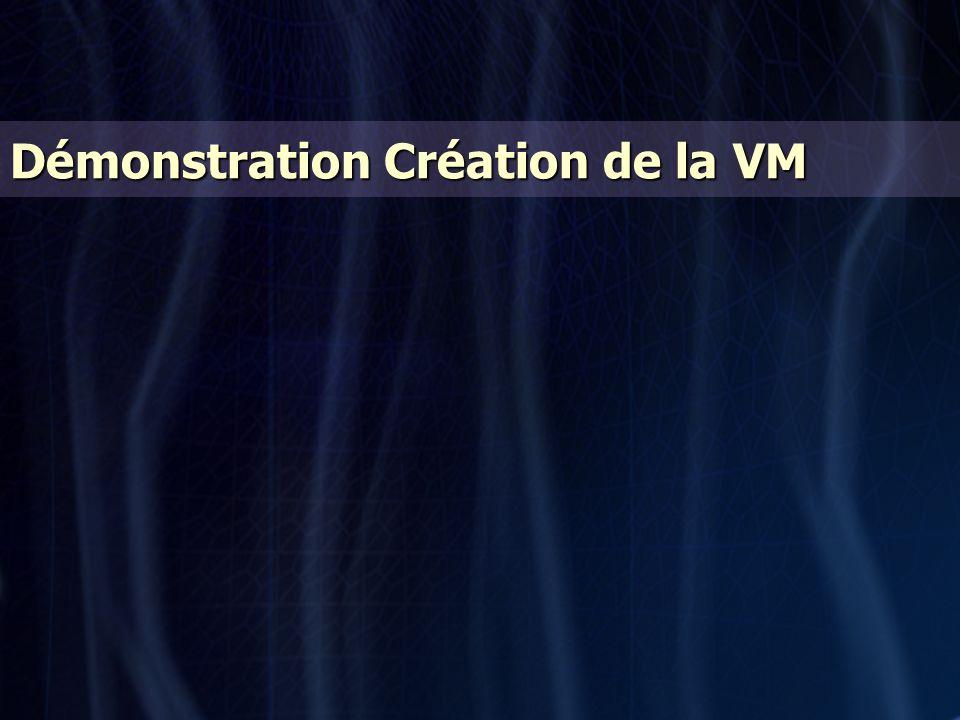 Démonstration Création de la VM