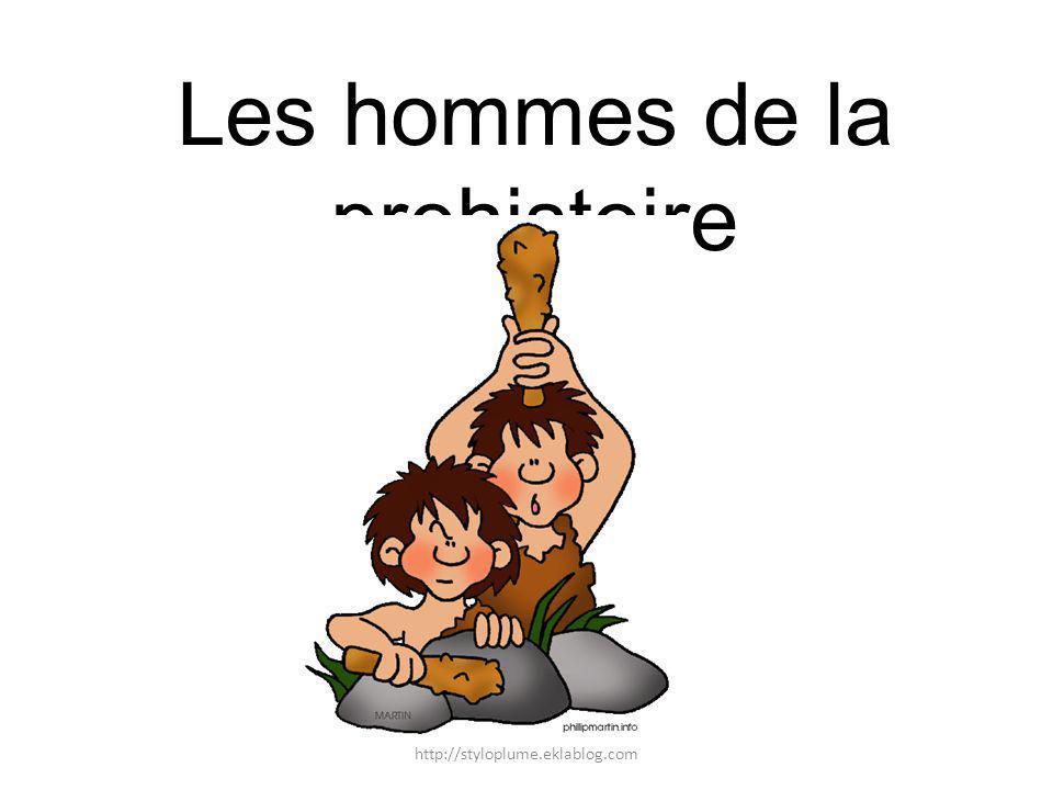 Les hommes de la prehistoire http://styloplume.eklablog.com
