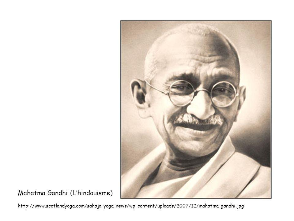 Mahatma Gandhi (L'hindouisme) http://www.scotlandyoga.com/sahaja-yoga-news/wp-content/uploads/2007/12/mahatma-gandhi.jpg