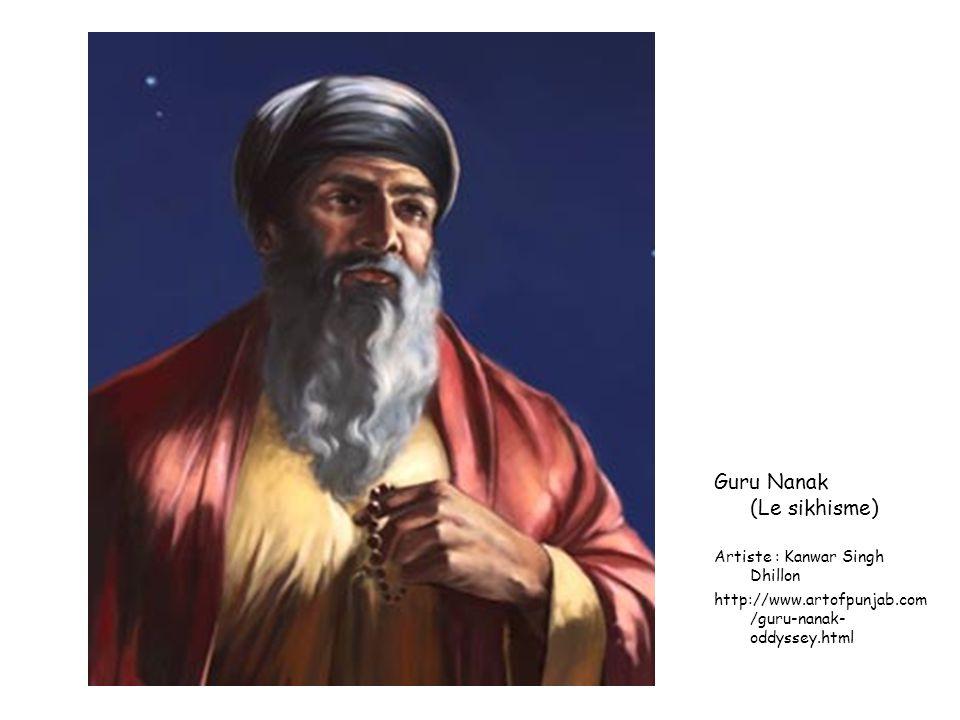 Guru Nanak (Le sikhisme) Artiste : Kanwar Singh Dhillon http://www.artofpunjab.com /guru-nanak- oddyssey.html