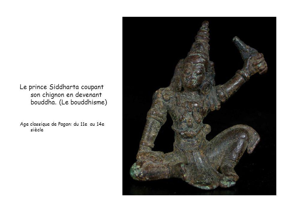 Le prince Siddharta coupant son chignon en devenant bouddha. (Le bouddhisme) Age classique de Pagan: du 11e au 14e siècle