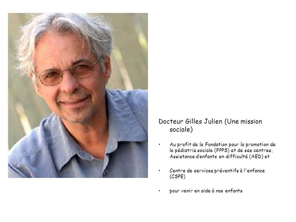 Docteur Gilles Julien (Une mission sociale) •Au profit de la Fondation pour la promotion de la pédiatrie sociale (FPPS) et de ses centres, Assistance