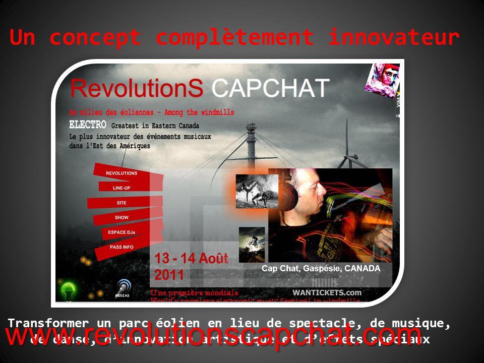 Un concept complètement innovateur Transformer un parc éolien en lieu de spectacle, de musique, de danse, d'innovation artistique et d'effets spéciaux www.revolutionscapchat.com