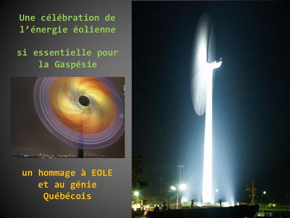 Une célébration de l'énergie éolienne si essentielle pour la Gaspésie un hommage à EOLE et au génie Québécois
