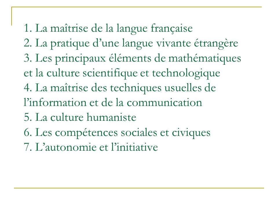 1. La maîtrise de la langue française 2. La pratique d'une langue vivante étrangère 3.