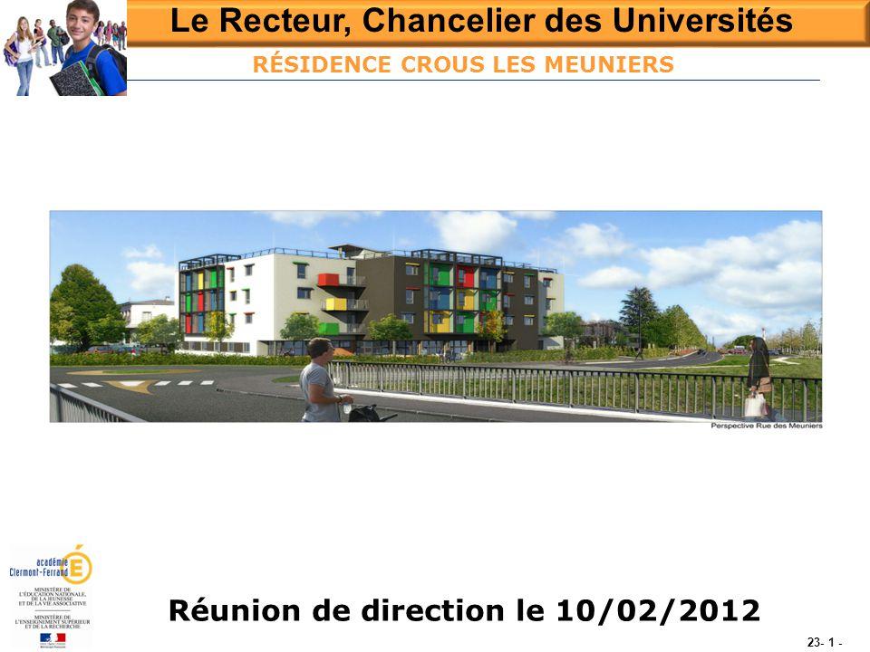 Le Recteur, Chancelier des Universités Réunion de direction le 10/02/2012 23- 1 - RÉSIDENCE CROUS LES MEUNIERS