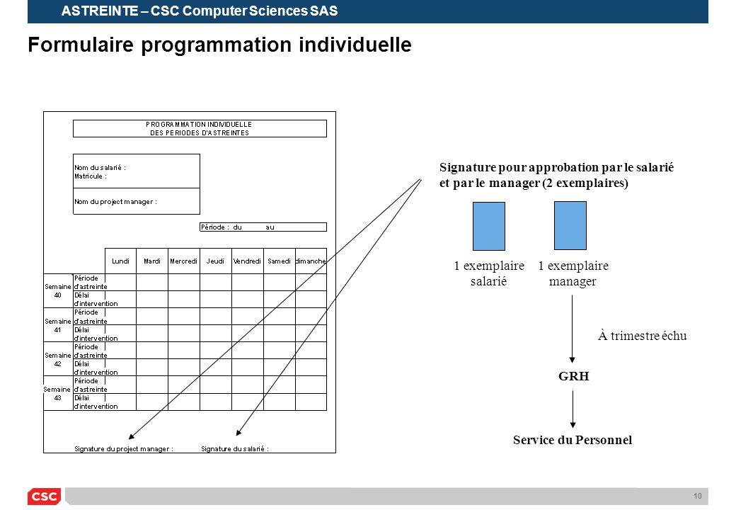 10 Formulaire programmation individuelle ASTREINTE – CSC Computer Sciences SAS Signature pour approbation par le salarié et par le manager (2 exemplai
