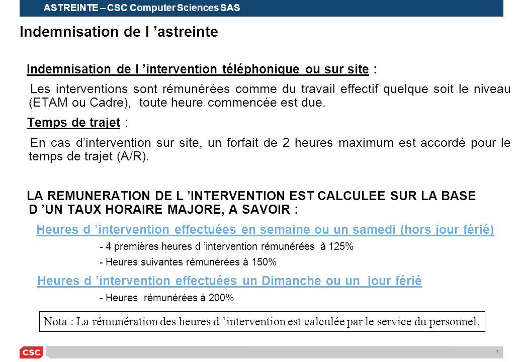 7 Indemnisation de l 'astreinte Indemnisation de l 'intervention téléphonique ou sur site : Les interventions sont rémunérées comme du travail effecti