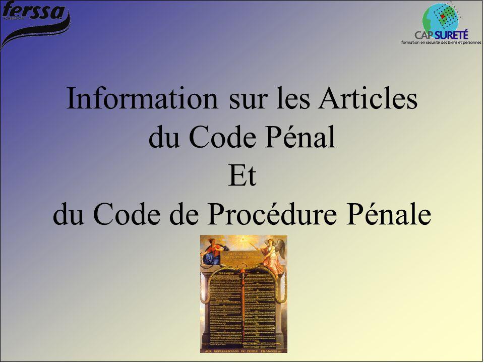 Information sur les Articles du Code Pénal Et du Code de Procédure Pénale