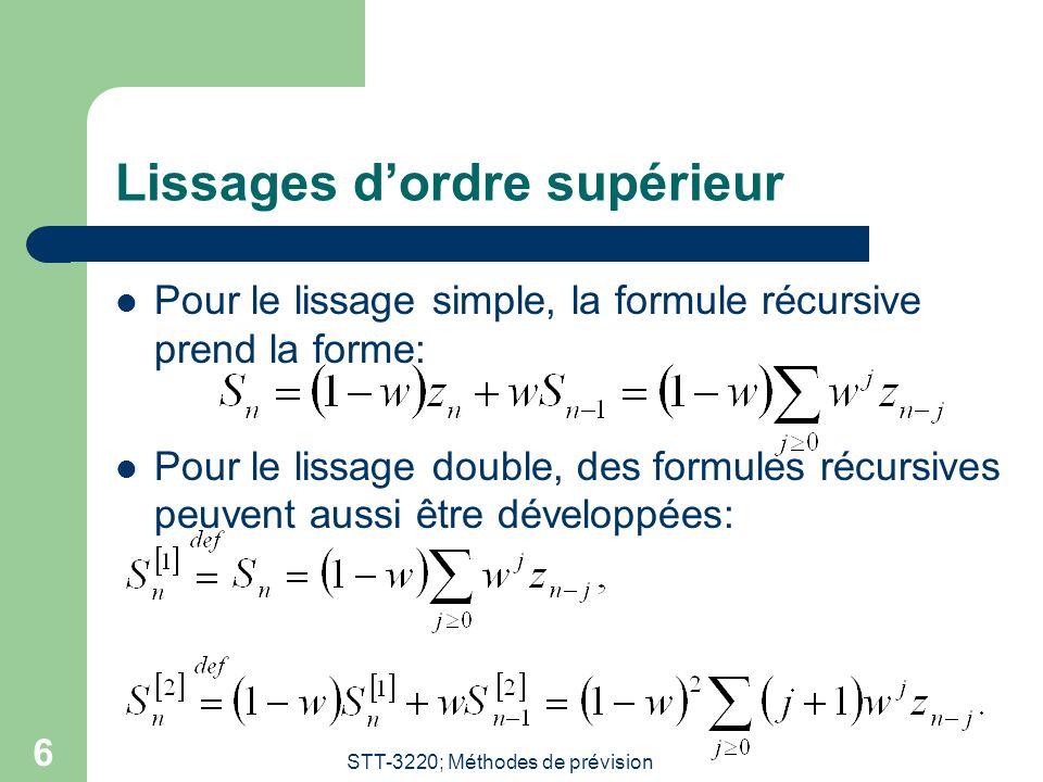 STT-3220; Méthodes de prévision 7 Expression de en fonction de et  On remarque que:  On « plugge » ces expressions dans (voir acétate 5) et on a: