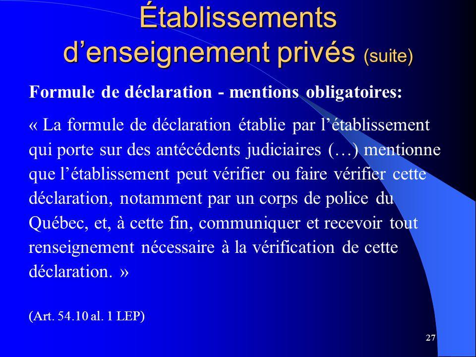 27 Établissements d'enseignement privés (suite) Formule de déclaration - mentions obligatoires: « La formule de déclaration établie par l'établissemen