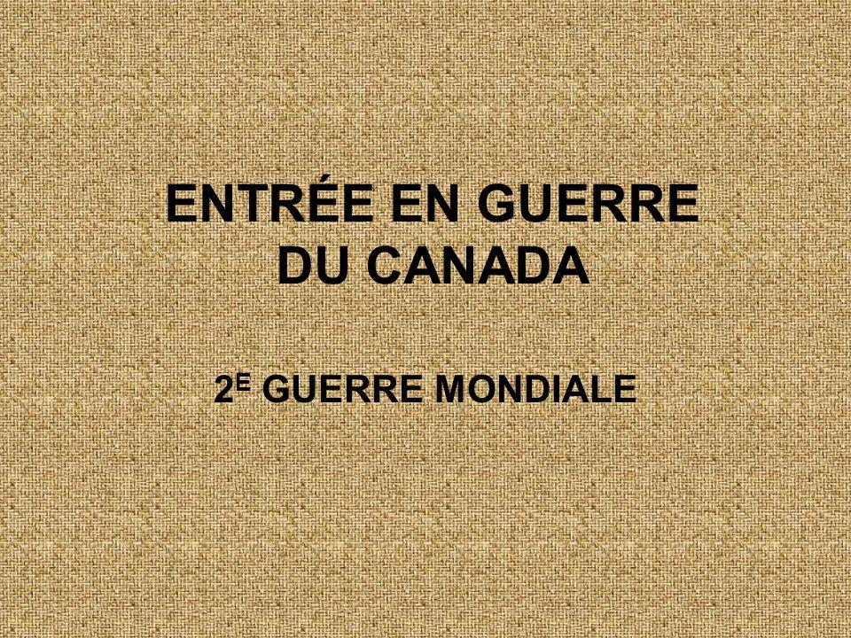 •LA GRANDE CRISE •LE DÉBUT DE LA GUERRE •L'ENTRÉE EN GUERRE DU CANADA •LES AVANTAGES DE LA GUERRE SUR L'ÉCONOMIE DU CANADA •LE RETOUR AU PAYS Table des Matières