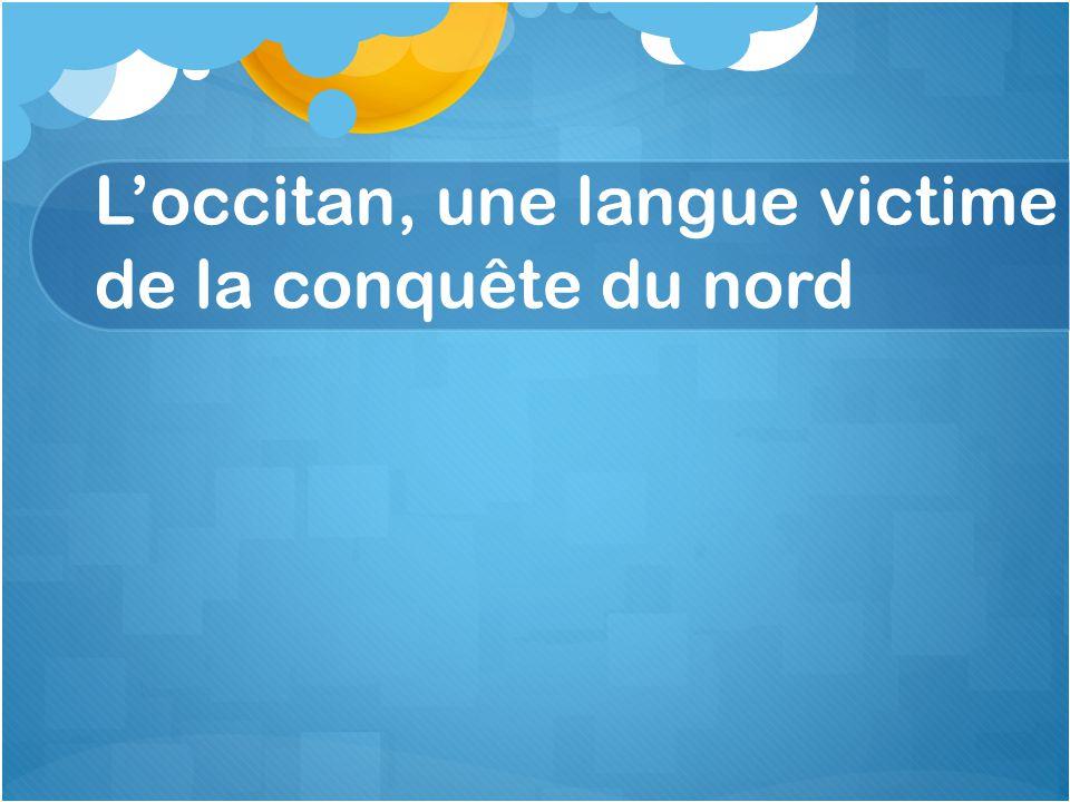 L'occitan, une langue victime de la conquête du nord