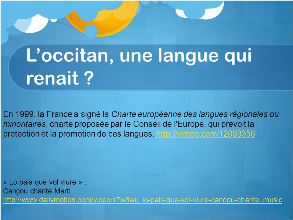 L'occitan, une langue qui renait .« Lo pais que vol viure ».