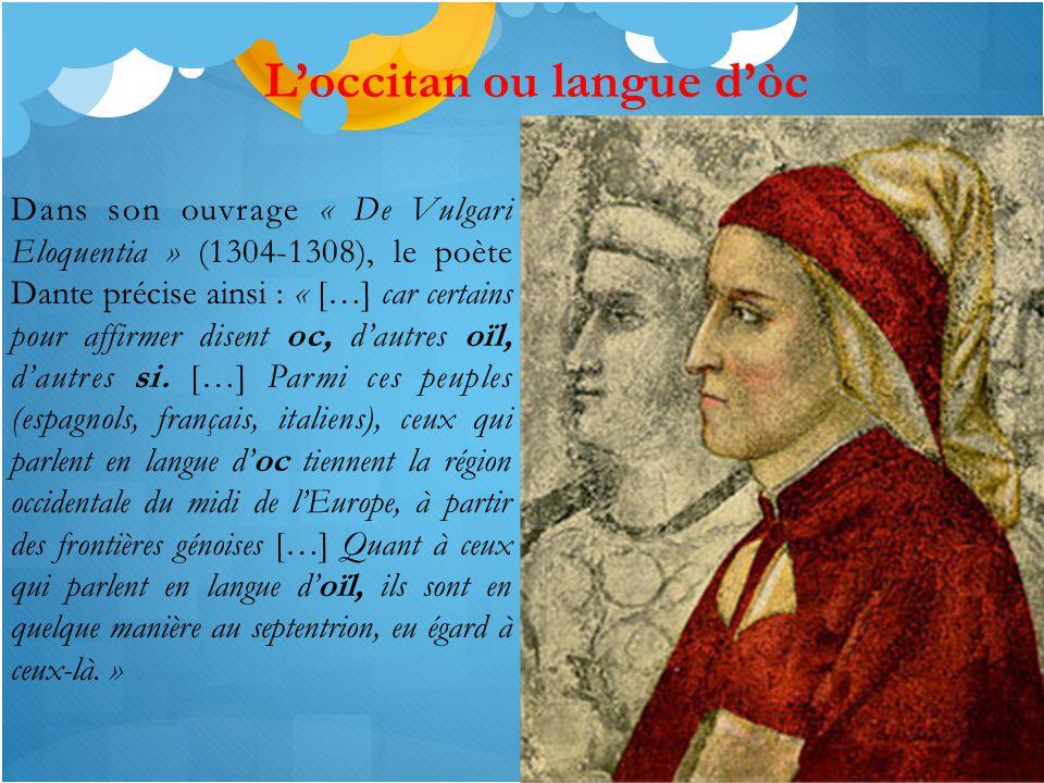 OCCITANIA = OC + AQUITANIA Terme créé dès le XIII ème siècle mais dont l'emploi demeure rare jusqu'au début du XX ème siècle.