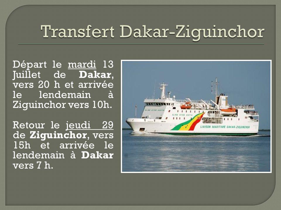 Départ le mardi 13 Juillet de Dakar, vers 20 h et arrivée le lendemain à Ziguinchor vers 10h.